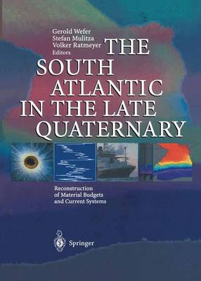 The South Atlantic in the Late Quaternary: Reconstruction of Material Budgets and Current Systems (Hardback)