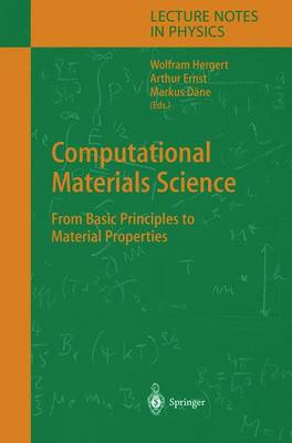 Computational Materials Science: From Basic Principles to Material Properties - Lecture Notes in Physics 642 (Hardback)