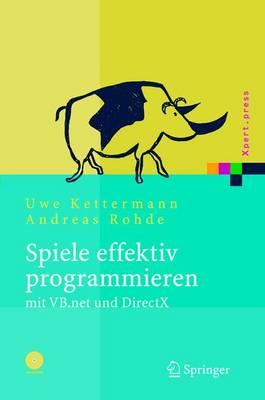 Spiele Effektiv Programmieren Mit VB.NET Und DirectX - Xpert.Press (Hardback)