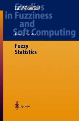 Fuzzy Statistics - Studies in Fuzziness and Soft Computing 149 (Hardback)