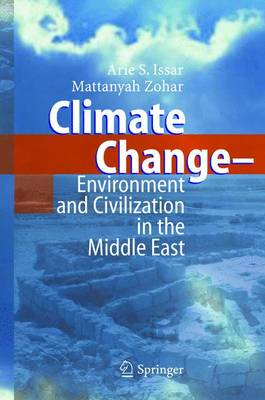 Climate Change: Environment and Civilization in the Middle East (Hardback)