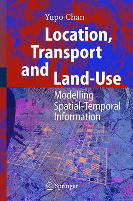 Location, Transport and Land-Use: Modelling Spatial-Temporal Information (Hardback)