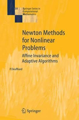 Newton Methods for Nonlinear Problems: Affine Invariance and Adaptive Algorithms - Springer Series in Computational Mathematics 35 (Hardback)