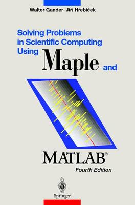 Solving Problems in Scientific Computing Using Maple and MATLAB (R) (Paperback)
