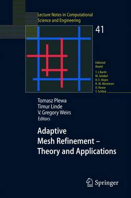 Adaptive Mesh Refinement - Theory and Applications: Proceedings of the Chicago Workshop on Adaptive Mesh Refinement Methods, Sept. 3-5, 2003 - Lecture Notes in Computational Science and Engineering 41 (Paperback)