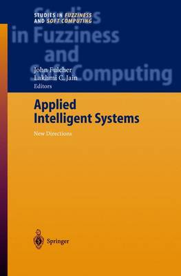 Applied Intelligent Systems: New Directions - Studies in Fuzziness and Soft Computing 153 (Hardback)