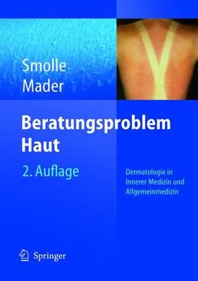Beratungsproblem Haut: Dermatologie in Innerer Medizn Und Allgemeinmedizin (Book)