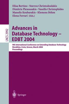 Advances in Database Technology - EDBT 2004: 9th International Conference on Extending Database Technology, Heraklion, Crete, Greece, March 14-18, 2004, Proceedings - Lecture Notes in Computer Science 2992 (Paperback)