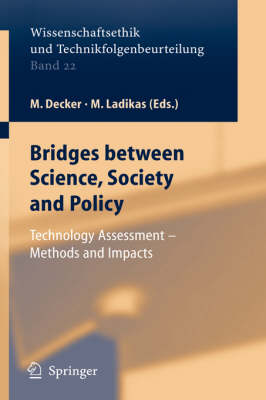 Bridges between Science, Society and Policy: Technology Assessment - Methods and Impacts - Ethics of Science and Technology Assessment 22 (Hardback)