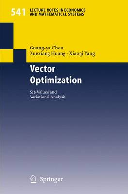 Vector Optimization: Set-valued and Variational Analysis - Lecture Notes in Economics and Mathematical Systems 541 (Paperback)
