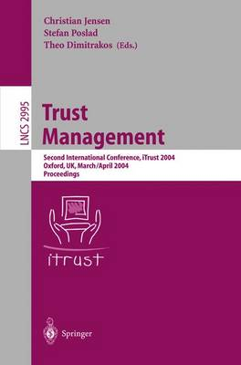 Trust Management: Second International Conference, iTrust 2004, Oxford, UK, March 29 - April 1, 2004, Proceedings - Lecture Notes in Computer Science 2995 (Paperback)