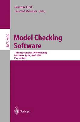 Model Checking Software: 11th International SPIN Workshop, Barcelona, Spain, April 1-3, 2004, Proceedings - Lecture Notes in Computer Science 2989 (Paperback)