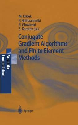 Conjugate Gradient Algorithms and Finite Element Methods - Scientific Computation (Hardback)