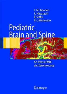 Pediatric Brain and Spine: An Atlas of MRI and Spectroscopy (Hardback)