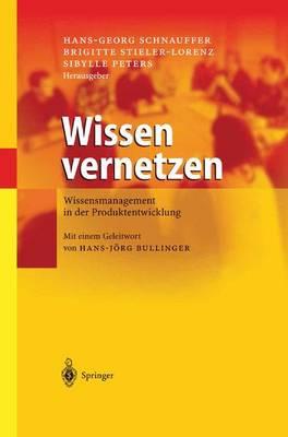 Wissen Vernetzen: Wissensmanagement in Der Produktentwicklung (Hardback)