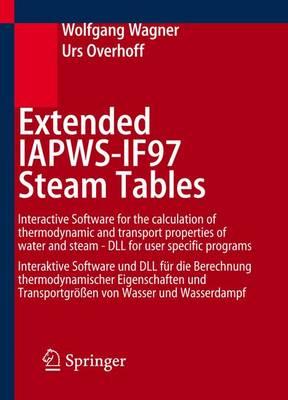 Extended IAPWS-IF97 Steam Tables: Version 2.0: Interactive Software for the Calculation of Thermodynamic and Transport Properties of Water and Steam - DLL for User Specific Programs - Interaktive Software fur die Berechnung Thermodynamischer Eigenschaften und Transportgrossen von Wasser und Wasserdampf