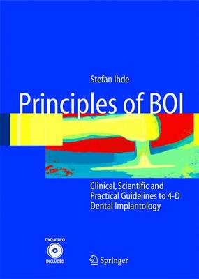Principles of BOI: Clinical, Scientific, and Practical Guidelines to 4-D Dental Implantology
