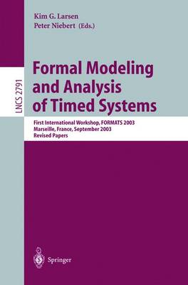 Formal Modeling and Analysis of Timed Systems: First International Workshop, FORMATS 2003, Marseille, France, September 6-7, 2003, Revised Papers - Lecture Notes in Computer Science 2791 (Paperback)