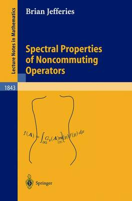 Spectral Properties of Noncommuting Operators - Lecture Notes in Mathematics 1843 (Paperback)