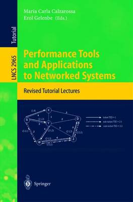 Performance Tools and Applications to Networked Systems: Revised Tutorial Lectures - Lecture Notes in Computer Science 2965 (Paperback)
