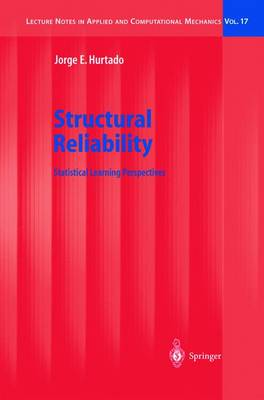 Structural Reliability: Statistical Learning Perspectives - Lecture Notes in Applied and Computational Mechanics 17 (Hardback)