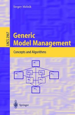 Generic Model Management: Concepts and Algorithms - Lecture Notes in Computer Science 2967 (Paperback)