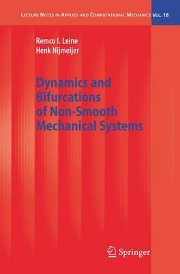 Dynamics and Bifurcations of Non-Smooth Mechanical Systems - Lecture Notes in Applied and Computational Mechanics 18 (Hardback)