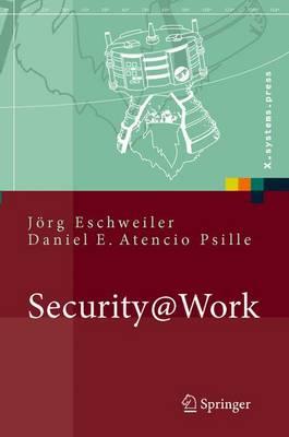 Security@Work: Pragmatische Konzeption Und Implementierung Von It-Sicherheit MIT Losungsbeispielen Auf Open-Source-Basis (Hardback)