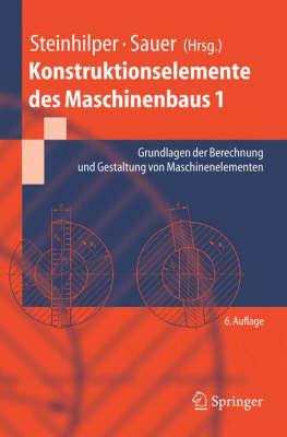 Konstruktionselemente DES Maschinenbaus 1: Grundlagen Der Berechnung Und Gestaltung Von Maschinenelementen (Paperback)