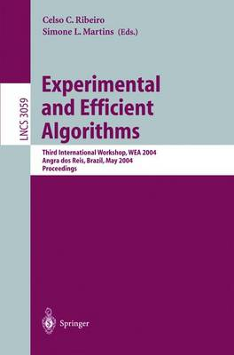 Experimental and Efficient Algorithms: Third International Workshop, WEA 2004, Angra dos Reis, Brazil, May 25-28, 2004, Proceedings - Lecture Notes in Computer Science 3059 (Paperback)