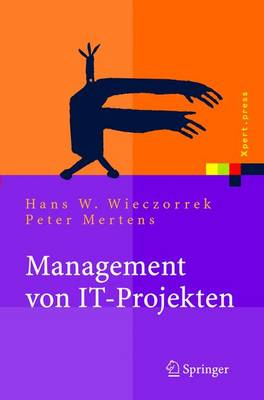 Management Von It-Projekten: Von Der Planung Zur Realisierung - Xpert.Press (Book)