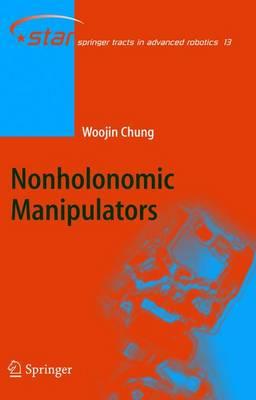 Nonholonomic Manipulators - Springer Tracts in Advanced Robotics 13 (Hardback)