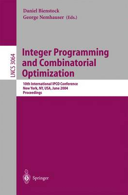 Integer Programming and Combinatorial Optimization: 10th International IPCO Conference, New York, NY, USA, June 7-11, 2004, Proceedings - Lecture Notes in Computer Science 3064 (Paperback)