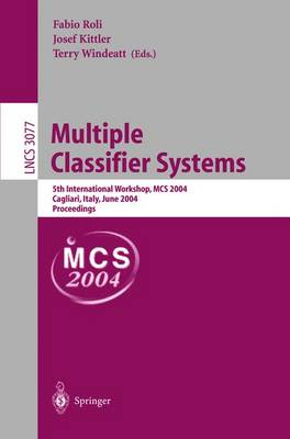 Multiple Classifier Systems: 5th International Workshop, MCS 2004, Cagliari, Italy, June 9-11, 2004, Proceedings - Lecture Notes in Computer Science 3077 (Paperback)