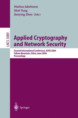 Applied Cryptography and Network Security: Second International Conference, ACNS 2004, Yellow Mountain, China, June 8-11, 2004. Proceedings - Lecture Notes in Computer Science 3089 (Paperback)