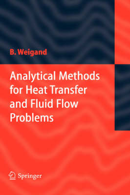 Analytical Methods for Heat Transfer and Fluid Flow Problems (Hardback)