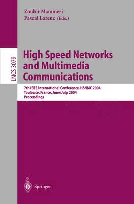 High Speed Networks and Multimedia Communications: 7th IEEE International Conference, HSNMC 2004, Toulouse, France, June 30- July 2, 2004, Proceedings - Lecture Notes in Computer Science 3079 (Paperback)