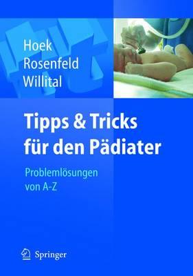 Tipps Und Tricks Fur Den Padiater: Problemlosungen Von A Bis Z (Paperback)