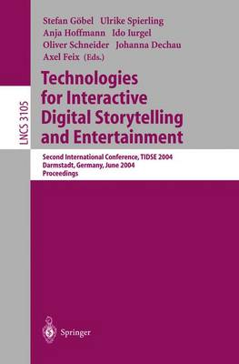 Technologies for Interactive Digital Storytelling and Entertainment: Second International Conference, TIDSE 2004, Darmstadt, Germany, June 24-26, 2004, Proceedings - Lecture Notes in Computer Science 3105 (Paperback)
