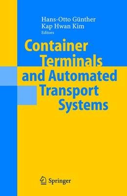 Container Terminals and Automated Transport Systems: Logistics Control Issues and Quantitative Decision Support (Hardback)