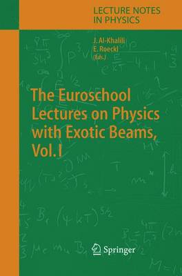 The Euroschool Lectures on Physics with Exotic Beams, Vol. I - Lecture Notes in Physics 651 (Hardback)