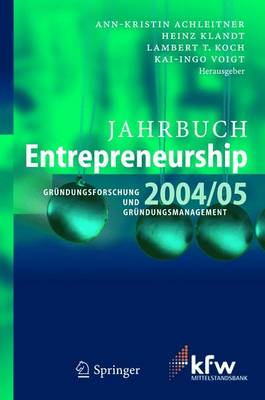 Jahrbuch Entrepreneurship 2004/05: Grundungsforschung Und Grundungsmanagement (Book)
