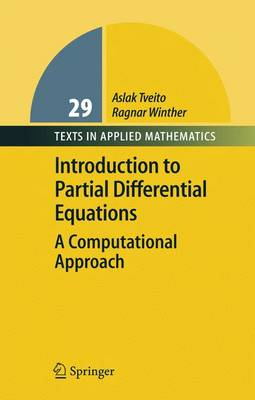 Introduction to Partial Differential Equations: A Computational Approach - Texts in Applied Mathematics 29 (Hardback)