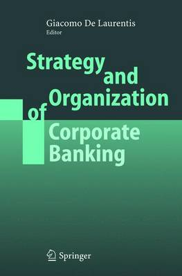 Strategy and Organization of Corporate Banking (Hardback)