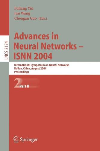 Advances in Neural Networks - ISNN 2004: International Symposium on Neural Networks, Dalian, China, August 19-21, 2004, Proceedings, Part II - Lecture Notes in Computer Science 3174 (Paperback)