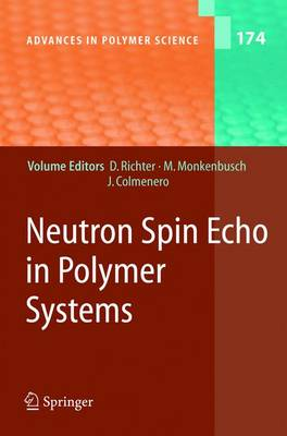 Neutron Spin Echo in Polymer Systems - Advances in Polymer Science 174 (Hardback)