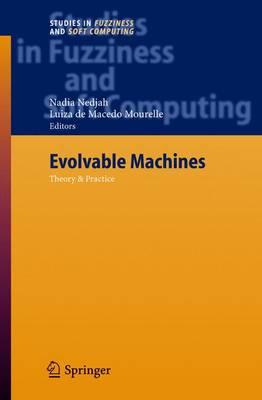 Evolvable Machines: Theory & Practice - Studies in Fuzziness and Soft Computing 161 (Hardback)