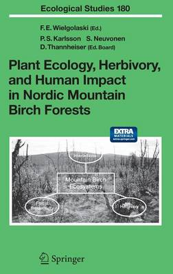 Plant Ecology, Herbivory, and Human Impact in Nordic Mountain Birch Forests - Ecological Studies 180