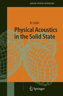Physical Acoustics in the Solid State - Springer Series in Solid-State Sciences 148 (Hardback)