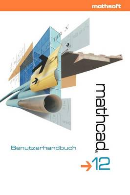 Mathcad 12: Benutzerhandbuch (Paperback)